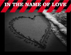 - In The Name Of Love -