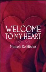 BOOK - WELCOME TO MY HEART BY MARCELA RE RIBEIRO