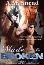 Made To Be Broken (vol. 1)