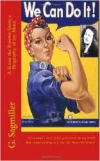 We Can Do It! A Rosie the Riveter Story. A Biography of my Mom.