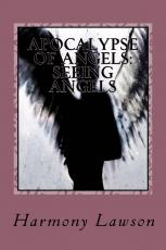 Apocalypse of Angels: Seeing Angels: Forbidden love may be all that saves her. (Volume 1)
