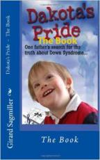 Dakota Pride, The Book: A Father's Search For Hope & Truth About Down Syndrome
