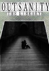 The Outsanity Series- The Library