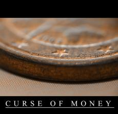 The Curse Of Money