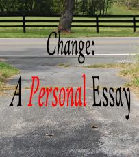 Change: A Personal Essay