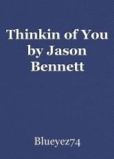 Thinkin of You by Jason Bennett