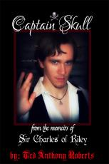 Captain Skull: From the Memoirs of Sir Charles of Riley