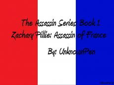 The Assassin Trilogy: Book 1: Zachary Pillie Assassin of France