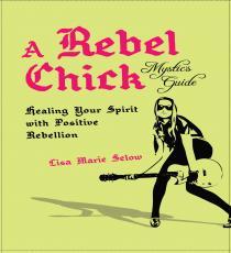 A Rebel Chick Mystics Guide