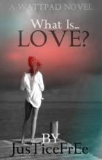 What Is....love?