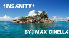 Insanity by Max Dinella