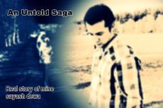 An Untold Saga- I