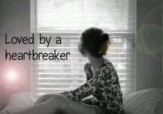 Loved by a heartbreaker