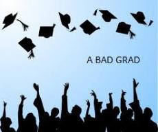 A Bad Grad