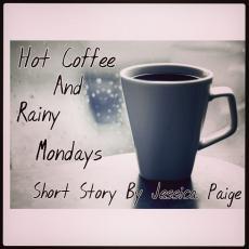 Hot Coffee And Rainy Mondays