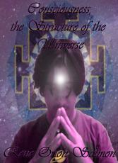 Consciousness Act One: The Substance of the Universe