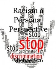Racism a Personal Perspective