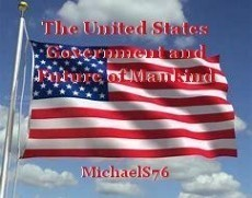 The United States Government and Future of Mankind