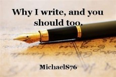 Why I write, and you should too.