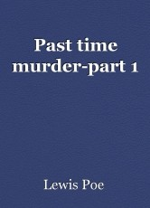 Past time murder-part 1