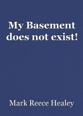 My Basement does not exist!