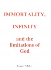 Immortality,  Infinity and the limitations of God