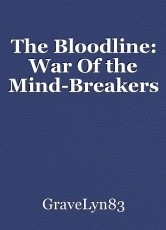 The Bloodline: War Of the Mind-Breakers