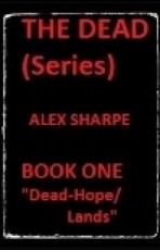 "The Dead (Series)—Book One—""Dead-Hope/Dead Lands"""