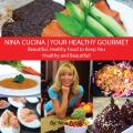 Nina Cucina Your Healthy Gourmet