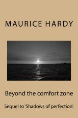 Beyond the comfort zone (sequel to 'Shadows of perfection'.