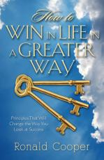 How to Win in Life in a Greater Way