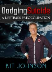 Dodging Suicide - A Lifetime's Preoccupation