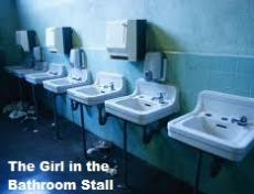 The Girl in the Bathroom Stall