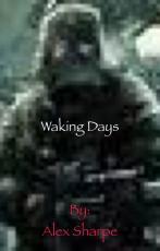 Waking Days