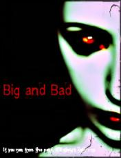 Big and Bad