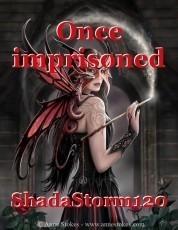 Once imprisoned