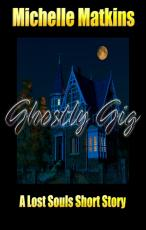 Ghostly Gig, A Lost Souls Short Story