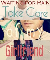Take Care Of My Girlfriend