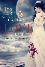The Will to Love Again