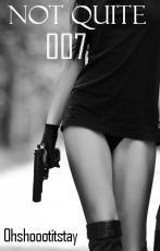 Not Quite 007