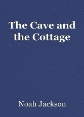 The Cave and the Cottage