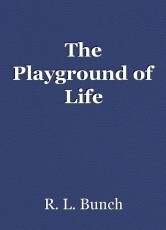 The Playground of Life