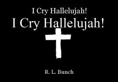 I Cry Hallelujah!