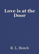 Love is at the Door