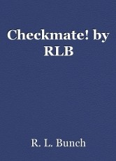 Checkmate! by RLB