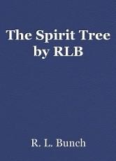 The Spirit Tree by RLB