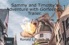 Sammy and Timothy's Adventure with Gorfeenda. Trailer.