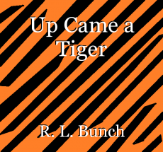 Up Came a Tiger