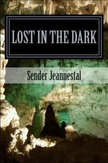 Lost in the Dark ( Deadly Poet)