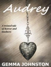 Audrey (A tale of horror and madness)